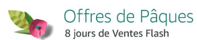 Amazon.fr vente, offre de Pâques, 8 jours de ventes flash