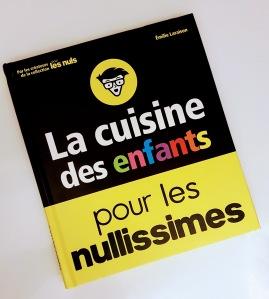 La cuisine des enfants pour les nullissimes de Emilie Laraison ©biboucheetbibouchon